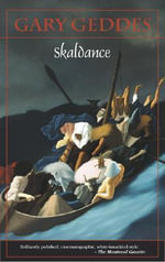 Skaldance :  Writings of the Canadian Northwest - Gary Geddes