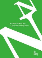 A Boy's Life of Napoleon - Alden Nowlan