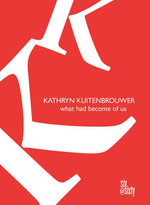 What Had Become of Us - Kathryn Kuitenbrouwer