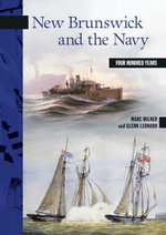 New Brunswick and the Navy : Four Hundred Years - Marc Milner