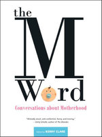 The M Word : Conversations about Motherhood
