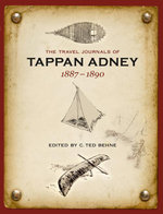 The Travel Journals of Tappan Adney, 1887-1890 - Tappan Adney