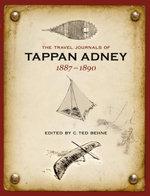 The Travel Journals of Tappan Adney, 1887-1890 - Tappan Adney