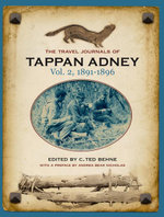 The Travel Journals of Tappan Adney Vol. 2, 1891-1896 - Tappan Adney