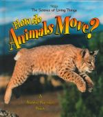 How Do Animals Move? : Science of Living Things (Hardcover) - Niki Walker