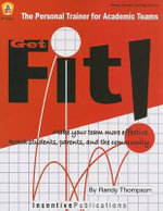 Get Fit! : The Personal Trainer for Academic Teams - Randy Thompson