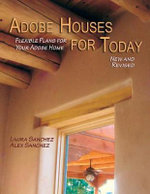 Adobe Houses for Today : Flexible Plans for Your Adobe Home - Laura Sanchez
