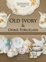 Old Ivory & Ohme Porcelain - Alma Hillman
