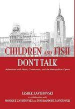 Children and Fish Don't Talk (Hardcover) - Leshek Zavistovski