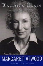 Waltzing Again : New and Selected Conversations with Margaret Atwood - Margaret Atwood