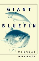 Giant Bluefin - Douglas Whynott