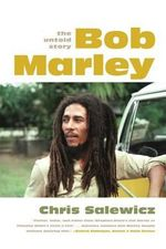 Bob Marley : The Untold Story - Chris Salewicz