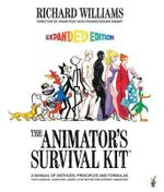 The Animator's Survival Kit : A Manual of Methods, Principles and Formulas for Classical, Computer, Games, Stop Motion and Internet Animators - Richard Williams