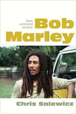 Bob Marley : The Untold Story - Chris Salewicz