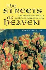 Streets of Heaven : Ideology of Wealth in the Apocalypse of John - Robert M. Royalty