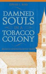 Damned Souls in A Tobacco Colony - Edward L. Bond