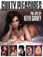 Guilty Pleasures : Pin-Ups by Keith Garvey - Keith Garvey