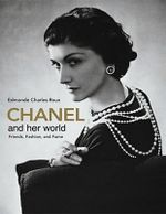 Chanel and Her World : Friends, Fashion, and Fame - Edmonde Charles-Roux