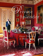 Private Splendor : Great Families at Home :  Great Families at Home - Alexis Gregory