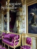 Empire Splendor : French Taste in the Age of Napoleon :  French Taste in the Age of Napoleon - Carter Ratcliff