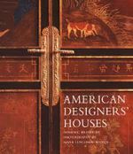 American Designers' Houses - Dominic Bradbury