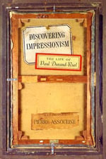 Discovering Impressionism : The Life of Paul Durand-Ruel - Pierre Assouline