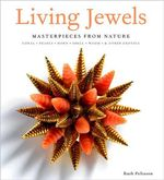 Living Jewels : Jewelry Masterpieces from Nature : Coral, Pearls, Horn, Shell, Wood & Other Exotica - Ruth A. Peltason