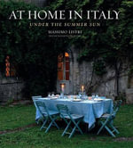 At Home in Italy : Under the Summer Sun - Massimo Listri