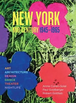 New York Mid-Century : 1945-1965 - Annie Cohen-Solal