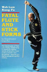 Fatal Flute and Stick Forms : Wah Lum Kung Fu - Chan Poi