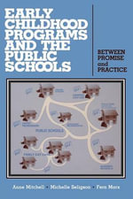 Early Childhood Programs and the Public Schools : Between Promise and Practice - Fern Marx