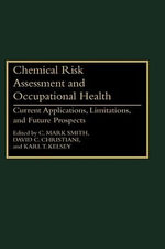 Chemical Risk Assessment and Occupational Health : Current Applications, Limitations and Future Prospects