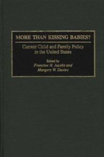 More Than Kissing Babies? : Current Child and Family Policy in the United States