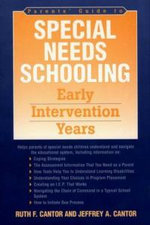 Parents' Guide to Special Needs Schooling : Early Intervention Years - Ruth F. Cantor