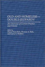 Old and Homeless : Double-jeopardy - An Overview of Current Practice and Policies