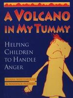 A Volcano in My Tummy : Helping Children to Handle Anger - Eliane Whitehouse