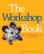 The Workshop Book : From Individual Creativity to Group Action - R. Brian Stanfield