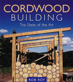 Cordwood Building : The State of the Art - Robert L. Roy