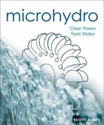 Microhydro : Clean Power from Water - Scott Davis