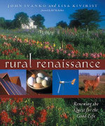 Rural Renaissance : Renewing the Quest for the Good Life - John D. Ivanko