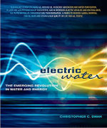 Electric Water : The Emerging Revolution in Water and Energy - Christopher C. Swan