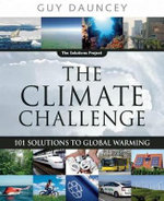 Climate Challenge : 101 Solutions to Global Warming - Guy Dauncey