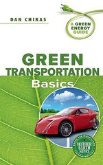 Green Transportation Basics : A Green Energy Guide :  A Green Energy Guide - Dan Chiras