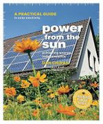 Power from the Sun : A Practical Guide to Solar Electricity - Dan Chiras
