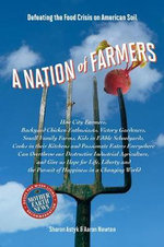 A Nation of Farmers : Defeating the Food Crisis on American Soil - Sharon Astyk