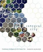 Integral City : Evolutionary Intelligences for the Human Hive - Marilyn Hamilton