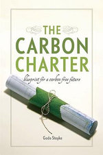 Carbon Charter : Blueprint for a Carbon-Free Future - Godo Stoyke