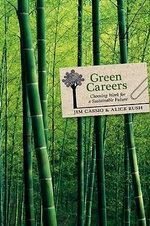 Green Careers : Choosing Work for a Sustainable Future - Alice Rush