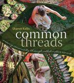 Common Threads : Weaving Community Through Collaborative ECO-Art - Sharon Kallis