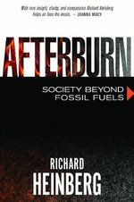 Afterburn : Society Beyond Fossil Fuels - Richard Heinberg